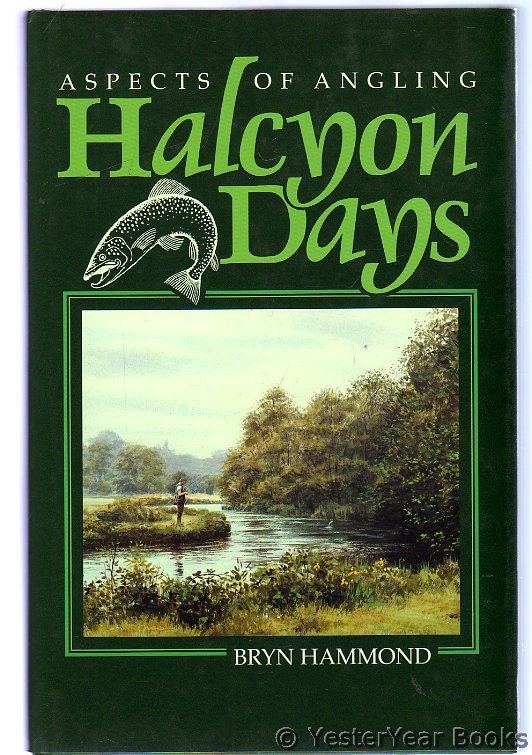 Image for Halcyon Days :  The Nature of Trout Fishing and Fishermen