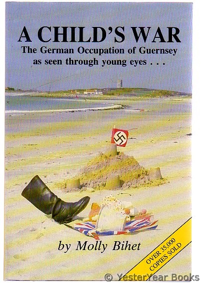 Image for A Child's War : The German Occupation of Guernsey as Seen Through Young Eyes (SIGNED BY AUTHOR)