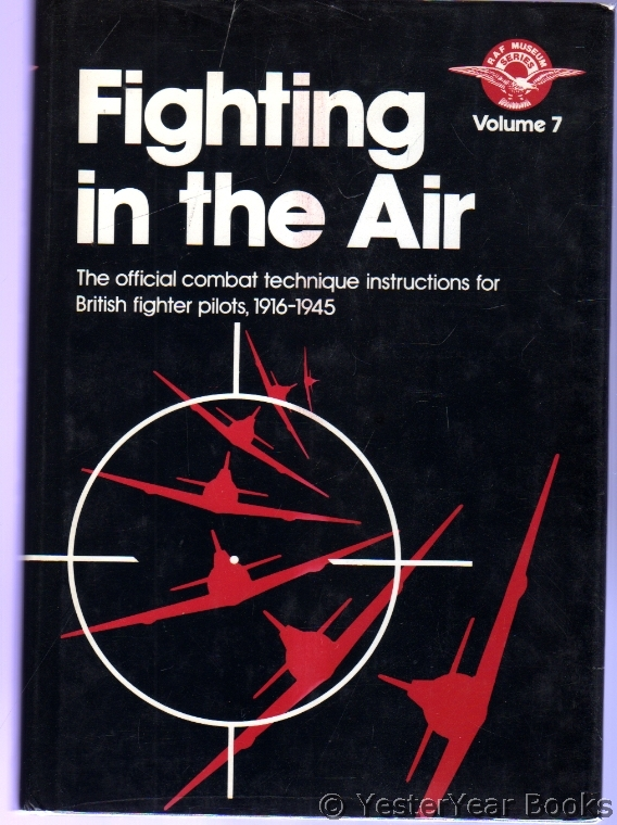 Image for Fighting in the Air : The Official Combat Technique Instructions for British Fighter Pilots, 1916-1945
