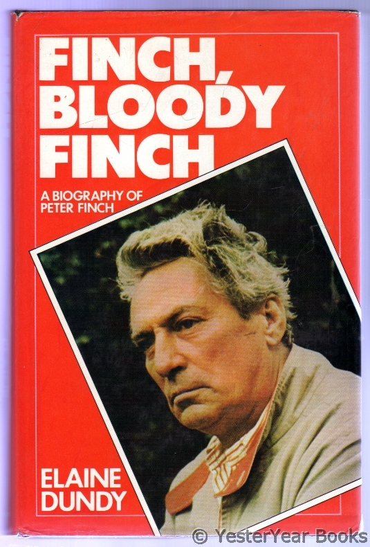 Image for Finch, Bloody Finch : A Biography of Peter Finch