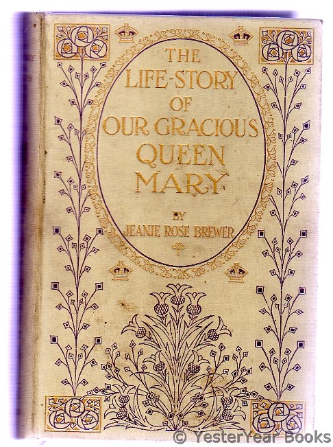 Image for The Life-Story of Our Gracious Queen Mary