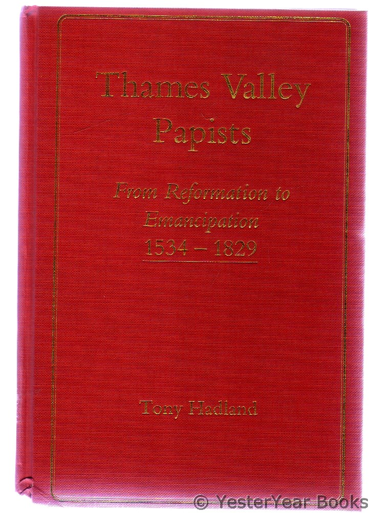 Image for Thames Valley Papists-from Reformation to Emancipation, 1534-1829
