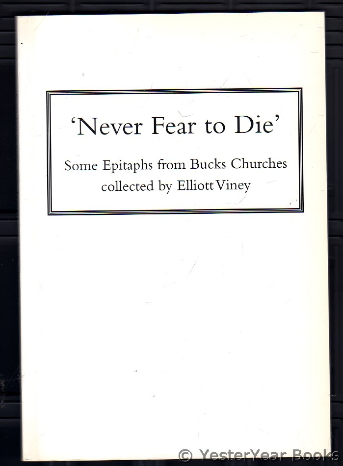 Image for Never Fear to Die : Some Epitaphs from Bucks Churches