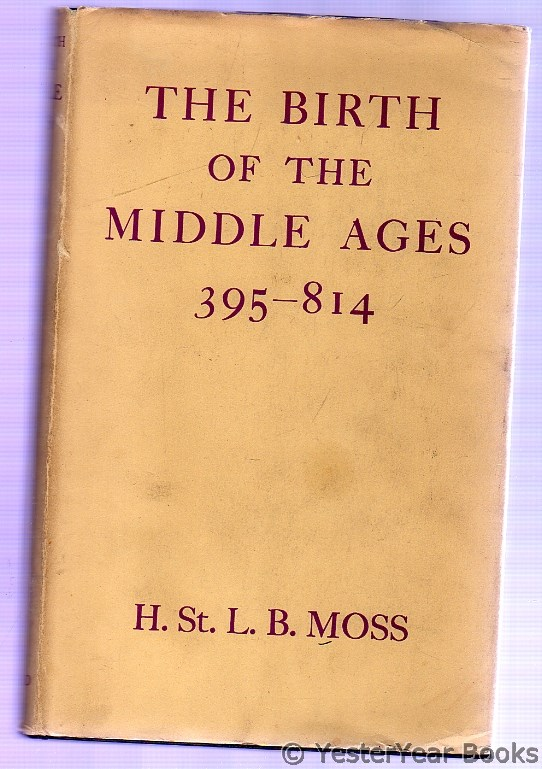 Image for The Birth of the Middle Ages 395 - 814