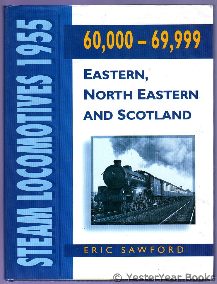 Image for Steam Locomotives, 1955 : 60,000 - 69,999; Eastern, North Eastern and Scotland