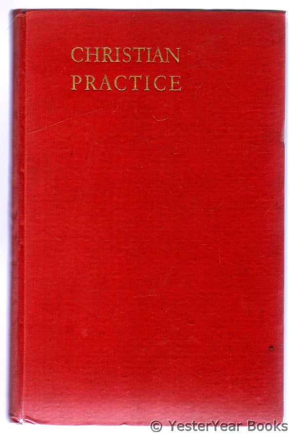 Image for Christian Practice Being the Second Part of Christian discipline of the Religious Society of Friends of Great Britain