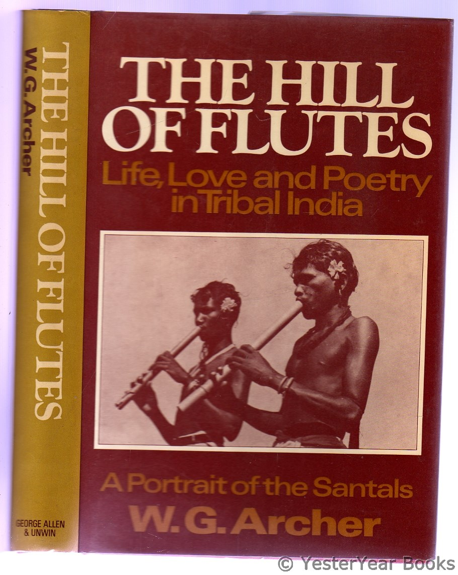 Image for The Hill of Flutes : Life, Love and Poetry in Tribal India : A Portrait of the Santals