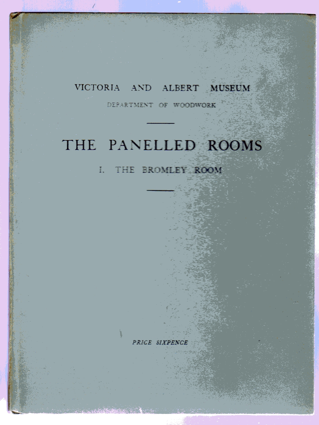 Image for The Panelled Rooms, 1. The Bromley Room. Victoria & Albert Museum, Department of Woodwork