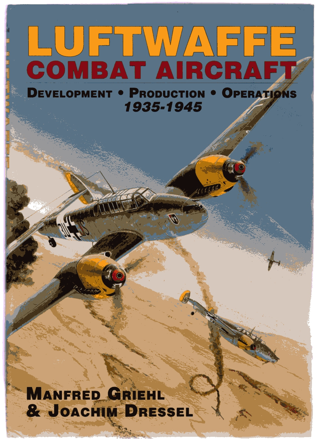 Image for Luftwaffe Combat Aircraft : Development - Production - Operations, 1935-1945