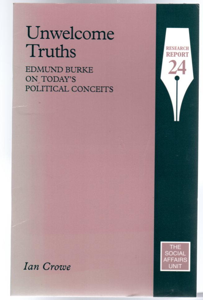 Image for Unwelcome Truths : Edmund Burke on Today's Political Conceits