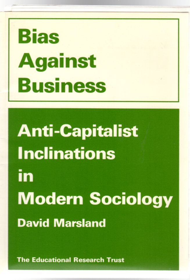 Image for Bias Against Business : Anti-Capitalist Inclinations In Modern Sociology