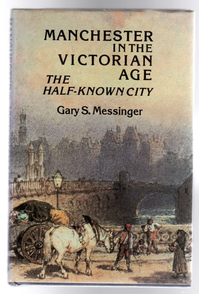 Image for Manchester in the Victorian Age : The Half-Known City
