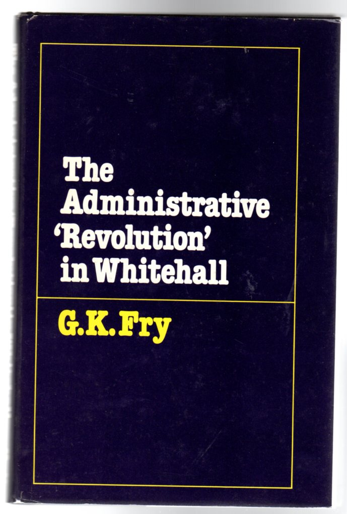 """Image for The Administrative """"Revolution"""" in Whitehall : A Study in the Politics of Administrative Change in British Central Government since the 1950's"""
