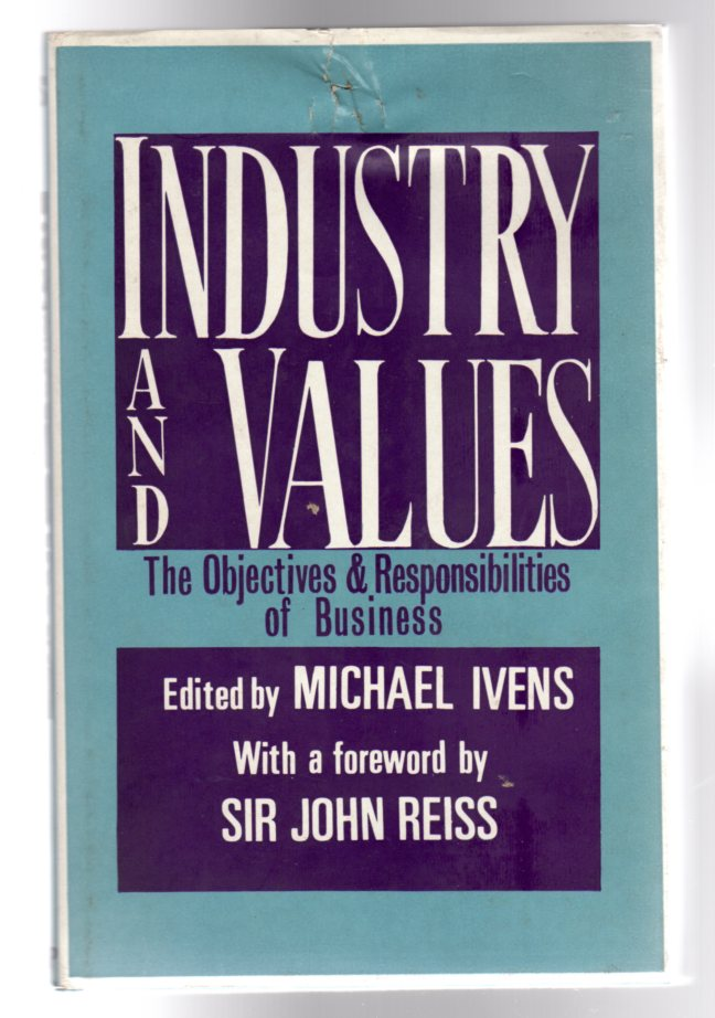 Image for Industry and Values - The Objectives & Responsibilities of Business