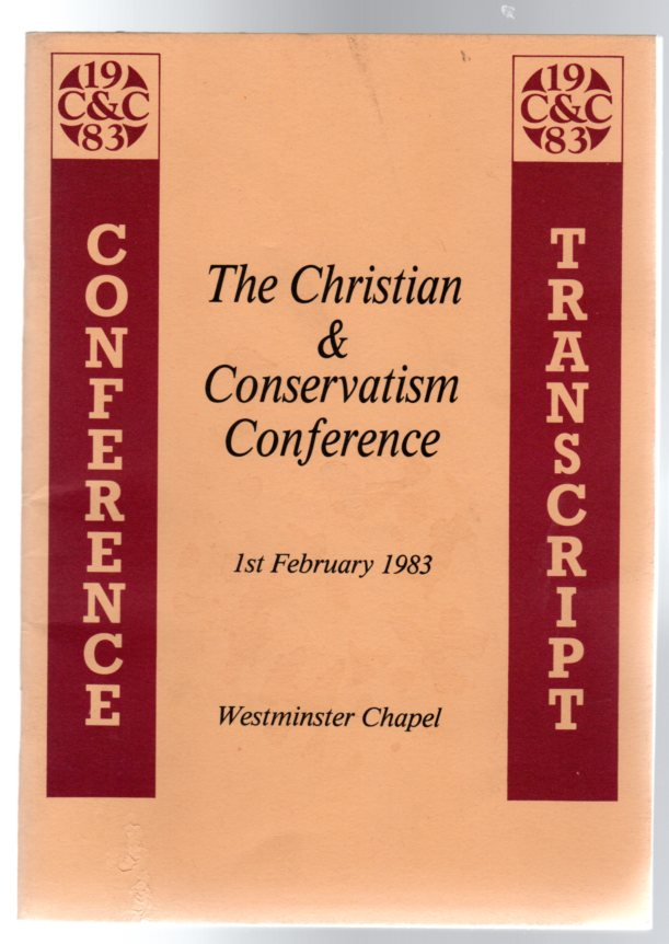 Image for The Christian and Conservatism Conference  Transcript : 1st February 1983