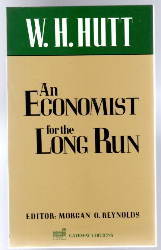 Image for W. H. Hutt : An Economist for the Long Run