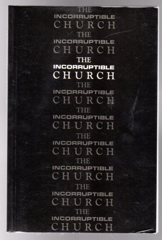 Image for The Incorruptible Church - a Handbook for the True Church of England