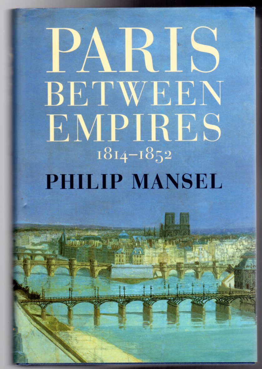 Image for Paris Between Empires : 1814-1852