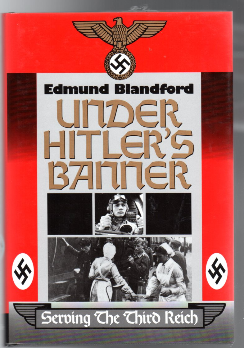 Image for Under Hitler's Banner : Serving the Third Reich