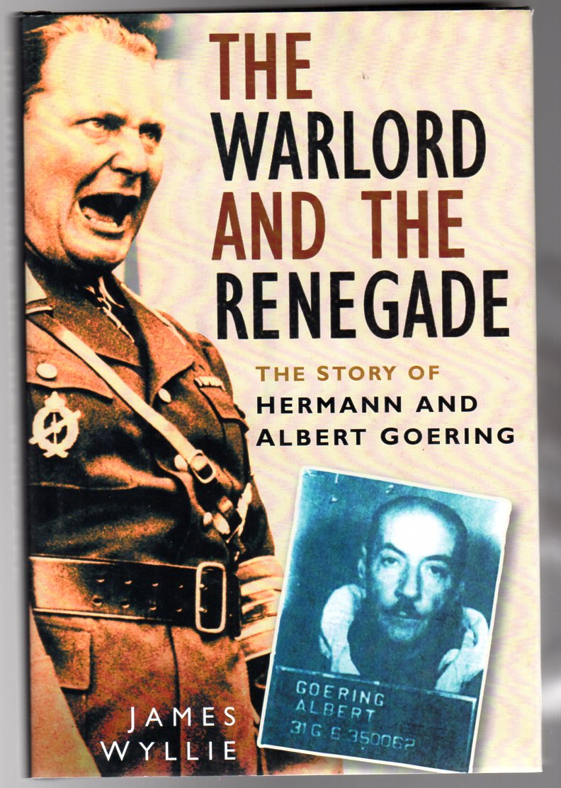 Image for The Warlord and the Renegade : The Story of Hermann and Albert Goering