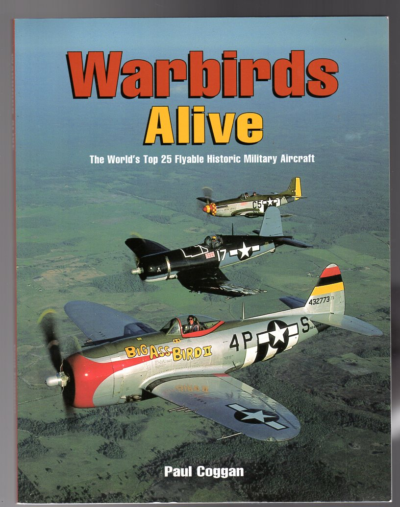Image for Warbirds Alive : The World's Top 25 Flyable Historic Military Aircraft