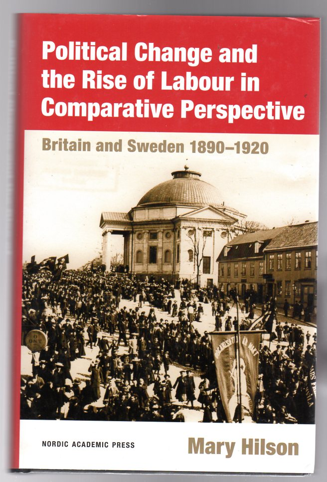 Image for Political Change and the Rise of Labour in Comparative Perspective : Britain and Sweden, 1890-1920