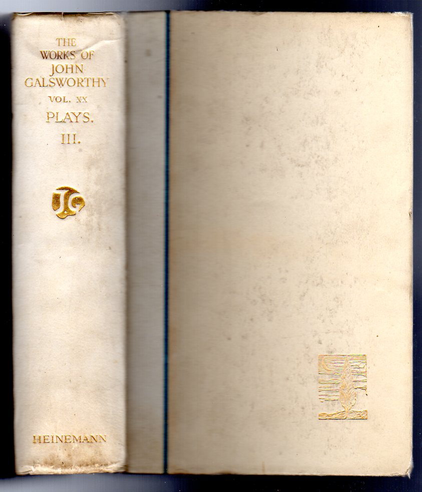 Image for The Works of John Galsworthy. Manaton Edition Volume XX ONLY  - Plays III