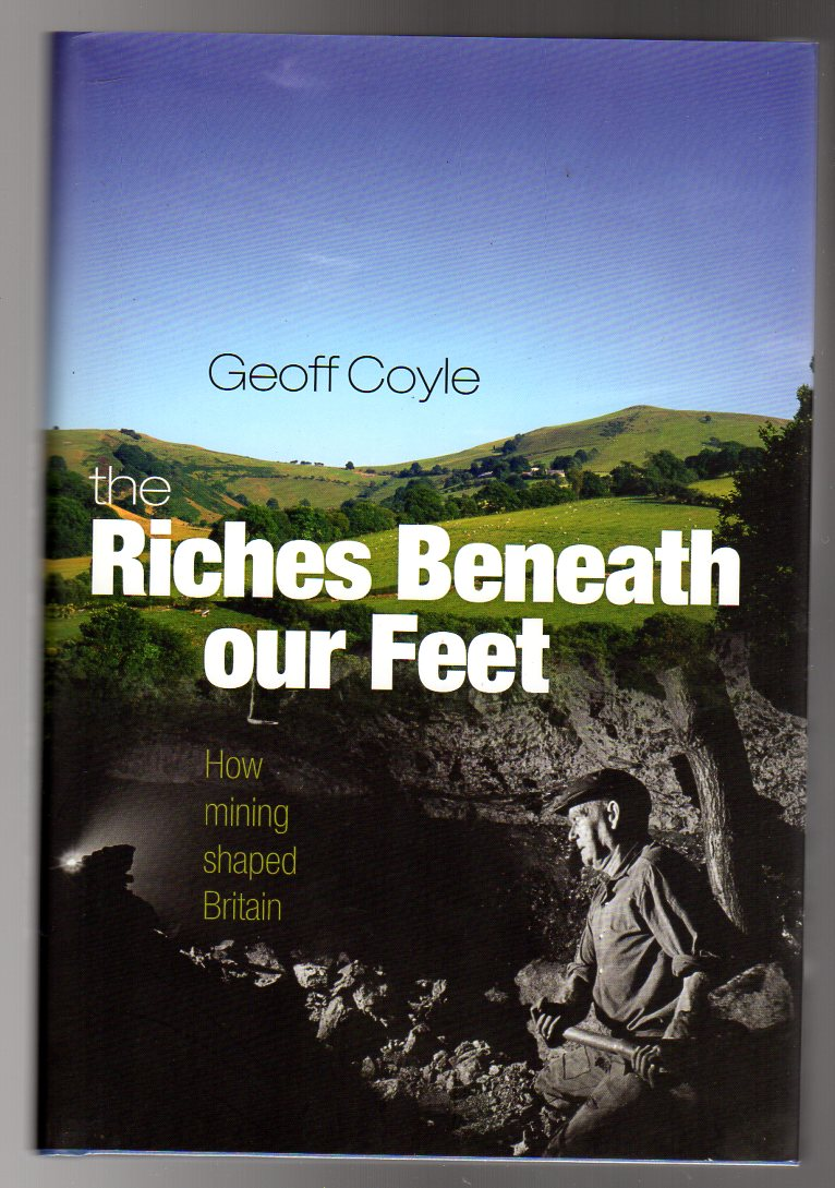 Image for The Riches Beneath our Feet : How Mining Shaped Britain