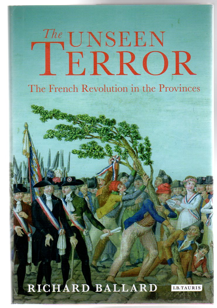 Image for The Unseen Terror : The French Revolution in the Provinces