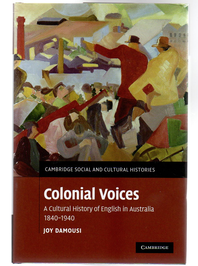 Image for Colonial Voices : A Cultural History of English in Australia, 1840-1940