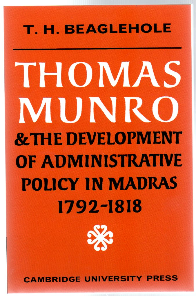 Image for Thomas Munro and the Development of Administrative Policy in Madras 1792-1818