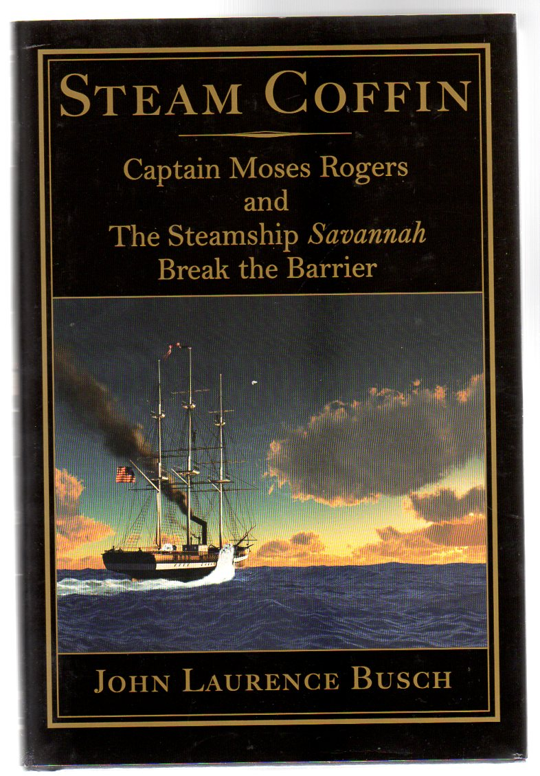 Image for Steam Coffin : Captain Moses Rogers and the Steamship Savannah Break the Barrier (SIGNED)
