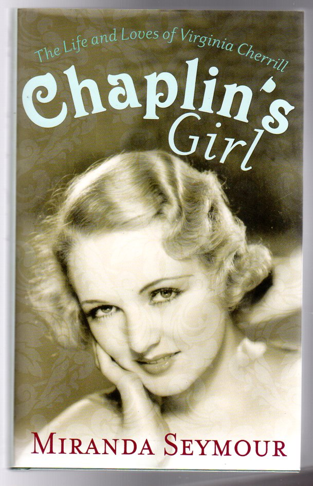 Image for Chaplin's Girl : The Life and Loves of Virginia Cherrill (SIGNED)