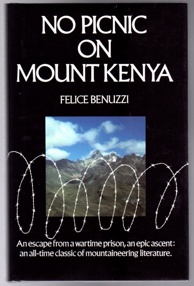 Image for No Picnic on Mount Kenya : An Escape from a Wartime Prison, an Epic Ascent, an All-Time Classic of Mountaineering Literature