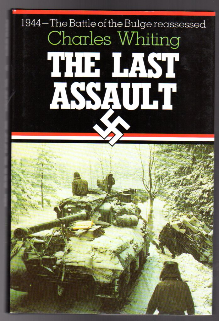 Image for The Last Assault - the Battle of the Bulge Reassessed