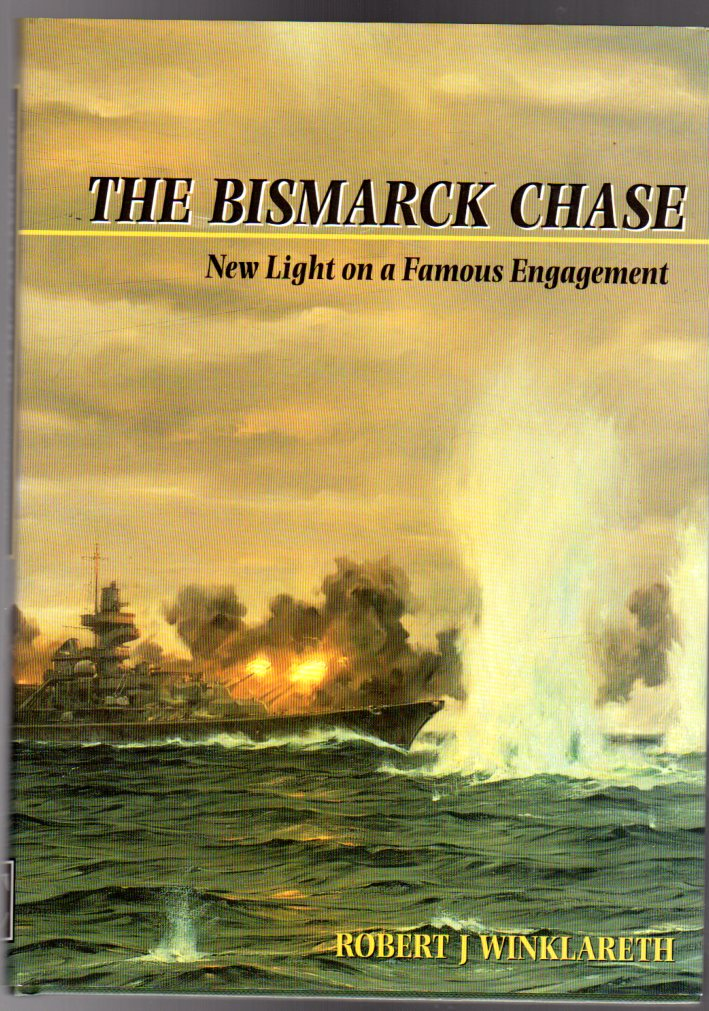 Image for The Bismarck Chase : New Light on a Famous Engagement