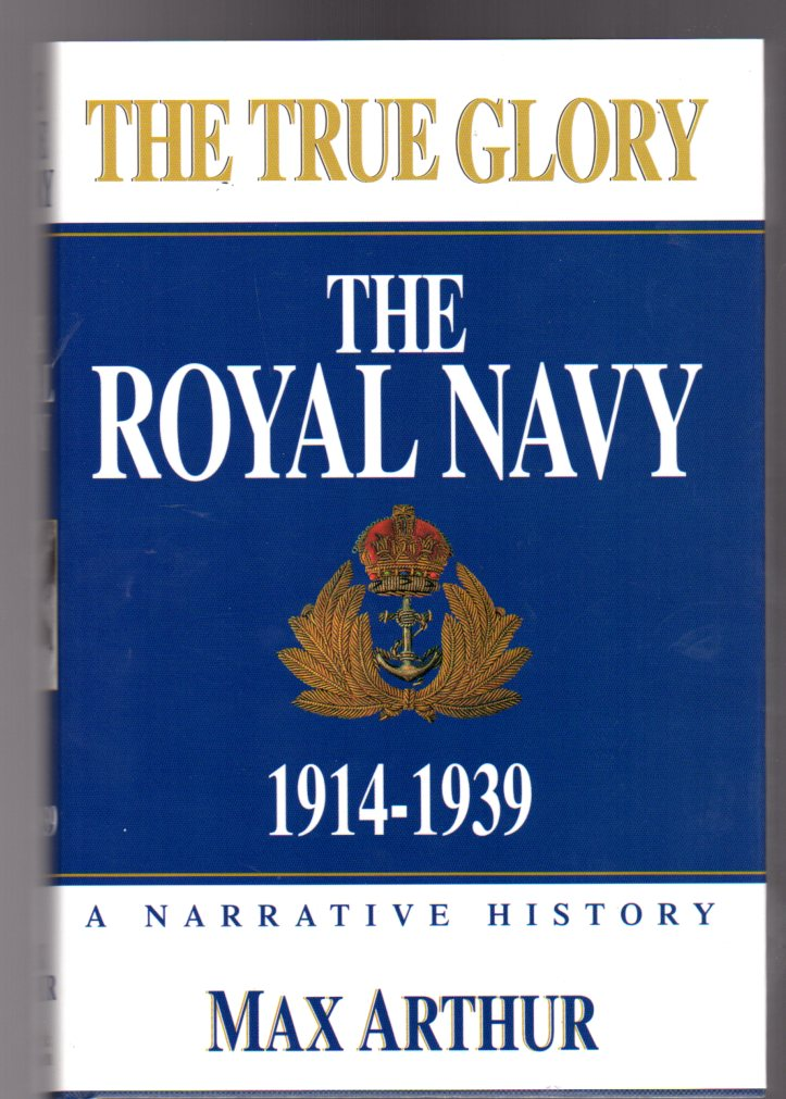 Image for The True Glory - The Royal Navy : 1914-1939