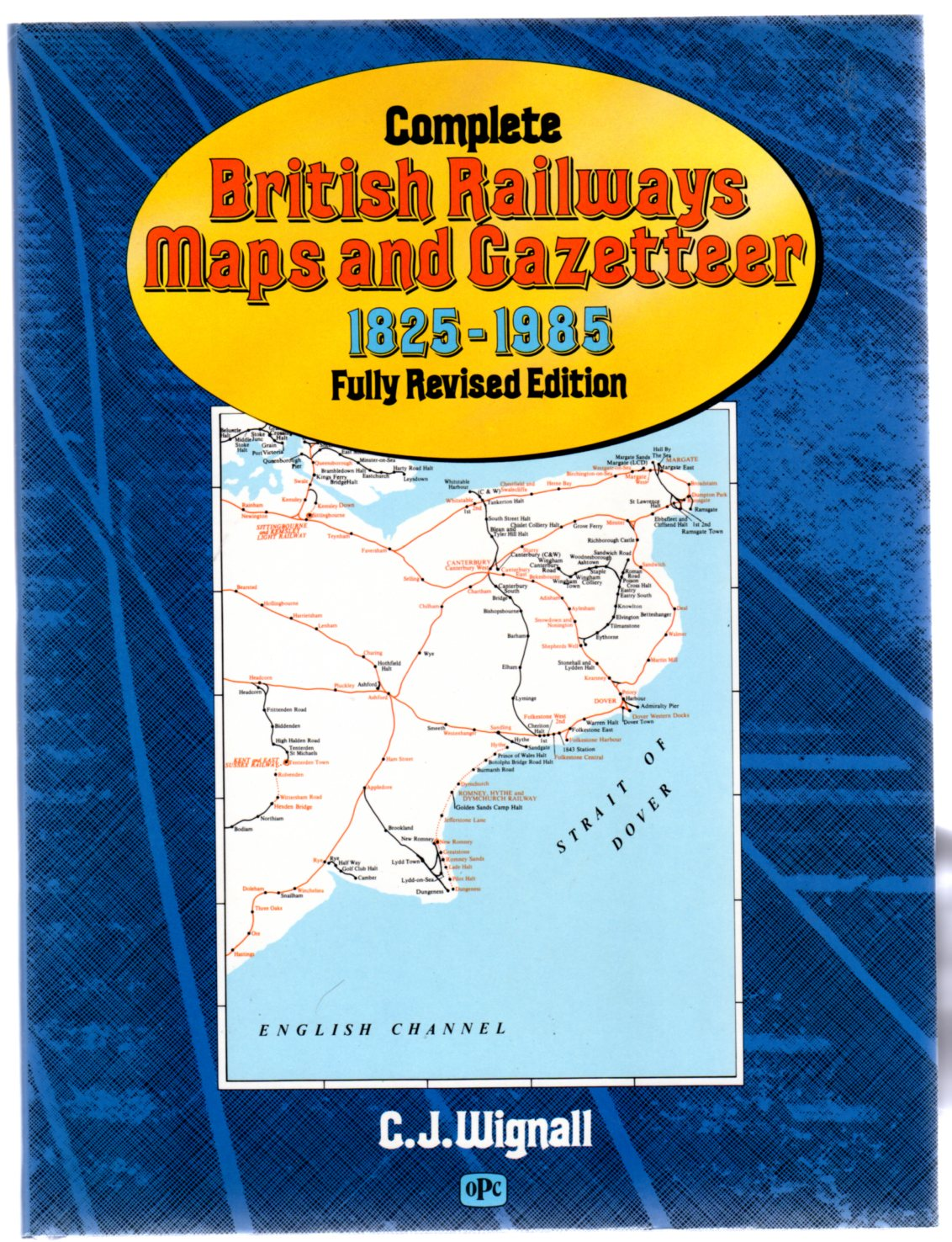 Image for Complete British Railways Maps and Gazetteer 1825-1985