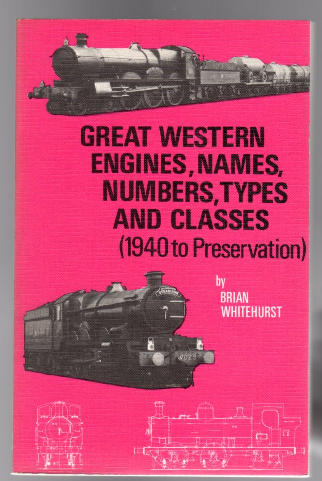 Image for Great Western Engines, Names, Numbers, Types, Classes - 1940 to Preservation