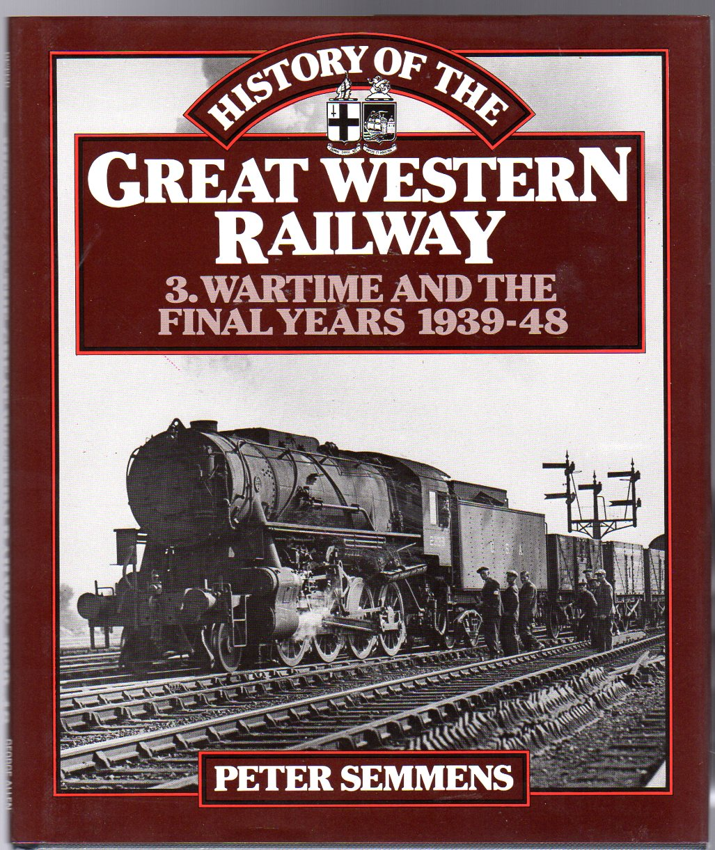 Image for History of the Great Western Railway : Volume 3 - Wartime and the Final Years 1939-48