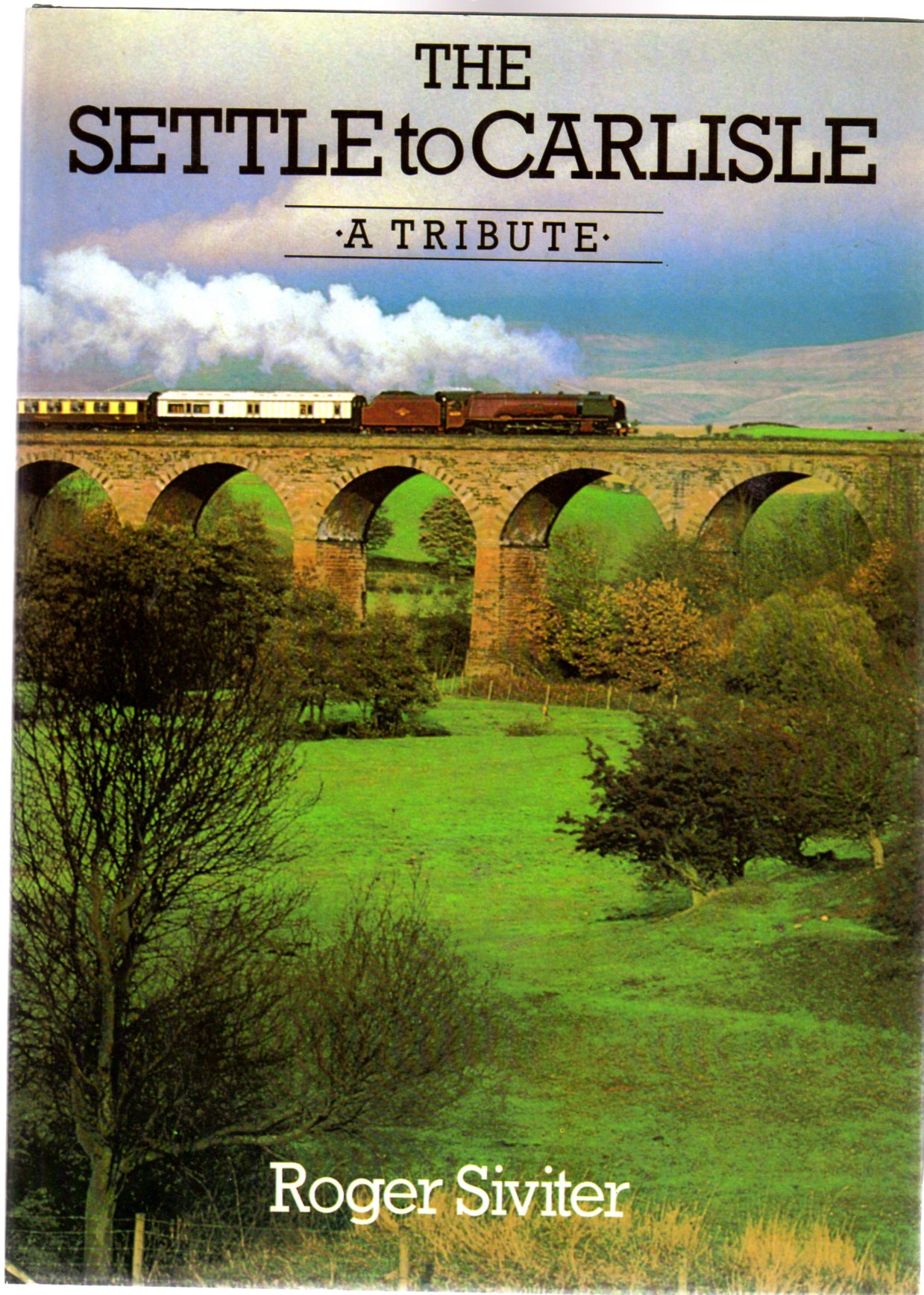 Image for The Settle to Carlisle : A Tribute
