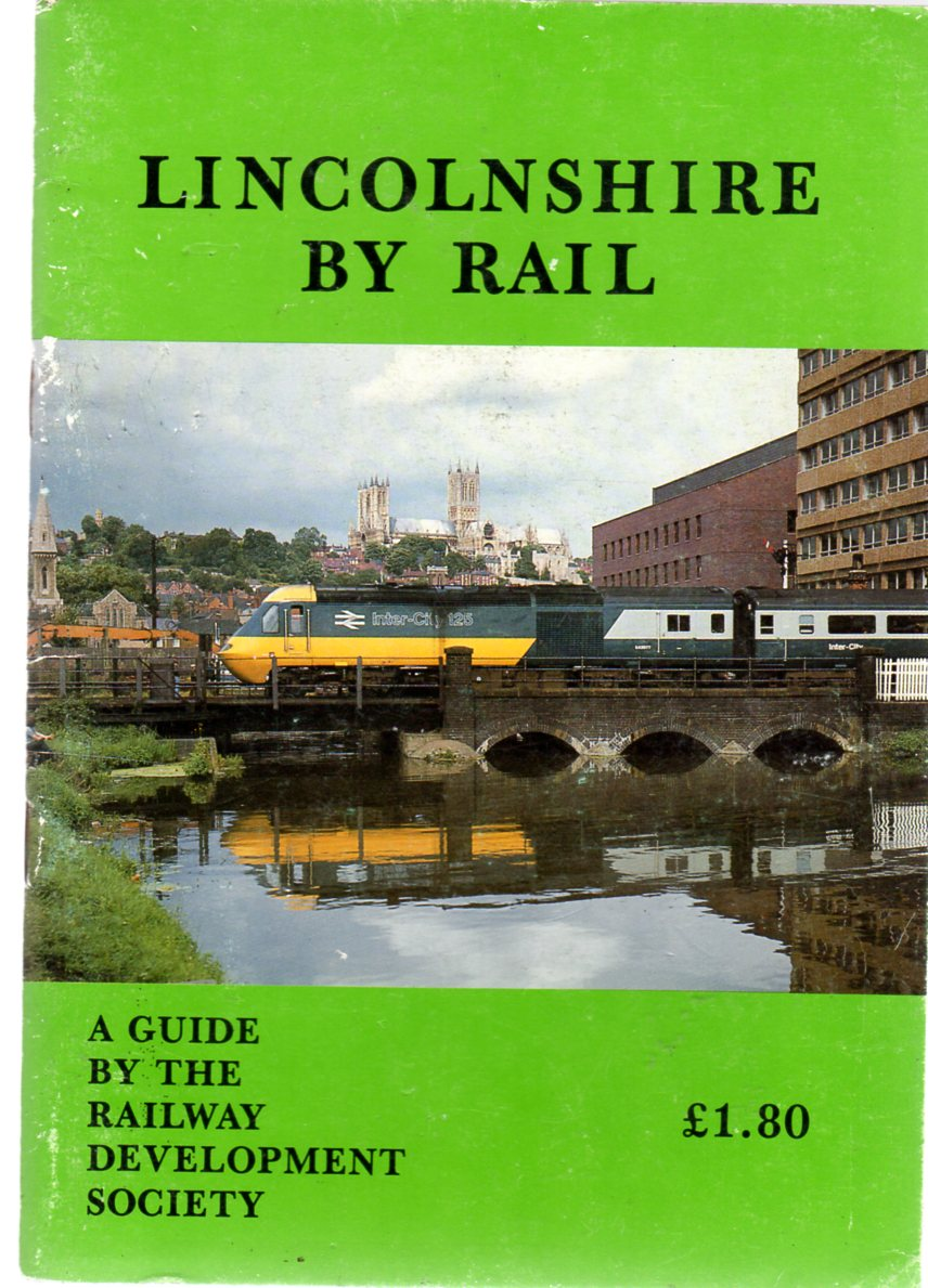 Image for Lincolnshire by Rail : A Guide by the Railway Development Society