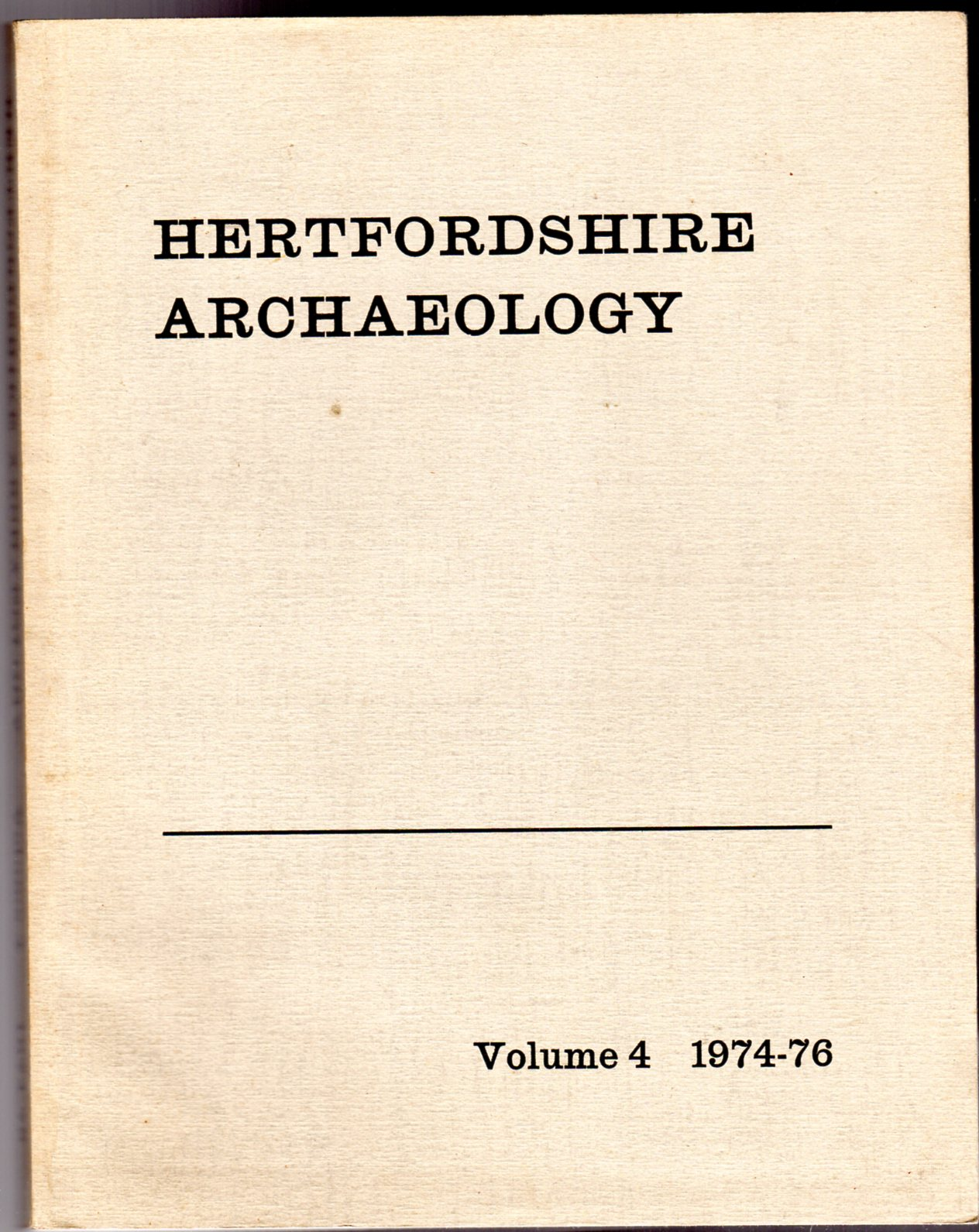 Image for Hertfordshire Archaeology : The Transactions of the St Albans and Hertfordshire Architectural and Archaeological Society and East Hertfordshire Archaeological Society  : Volume 4 - 1974-76