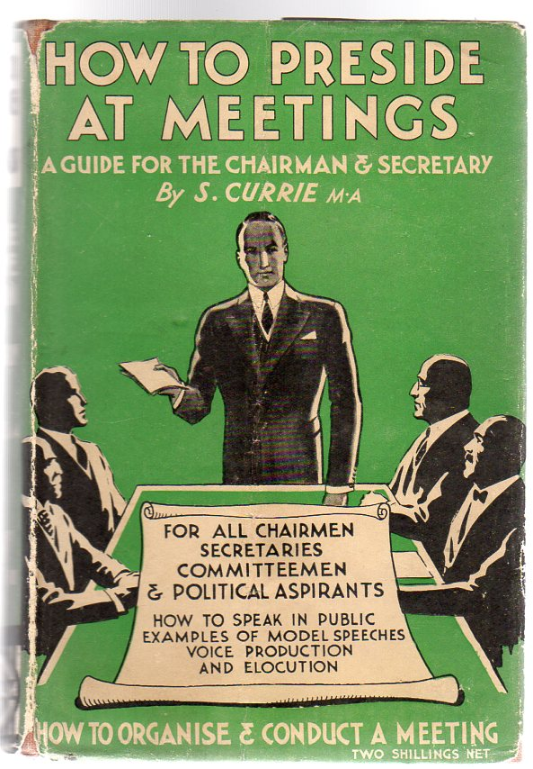 Image for How to Preside at Meetings : A Guide for the Chairman & Secretary