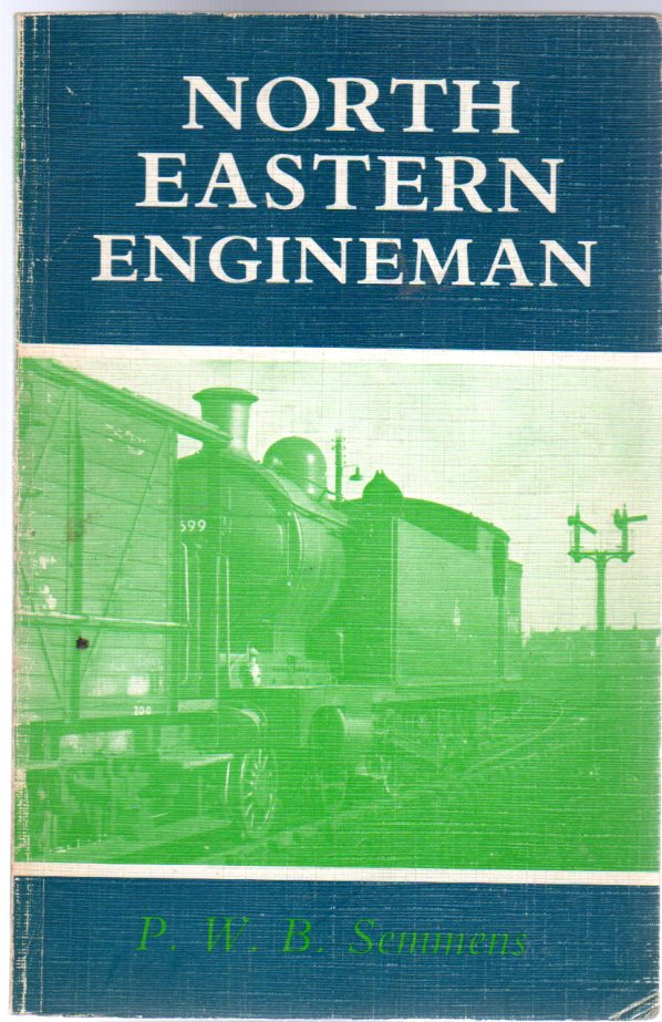 Image for North Eastern Engineman : Driver Syd Midgley and Fifty Years of Steam