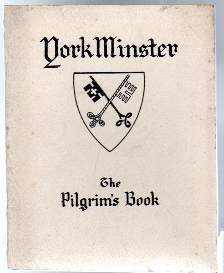 Image for York Minster 1,300th Anniversary 627-1927 A.D. The Pilgrim's Book