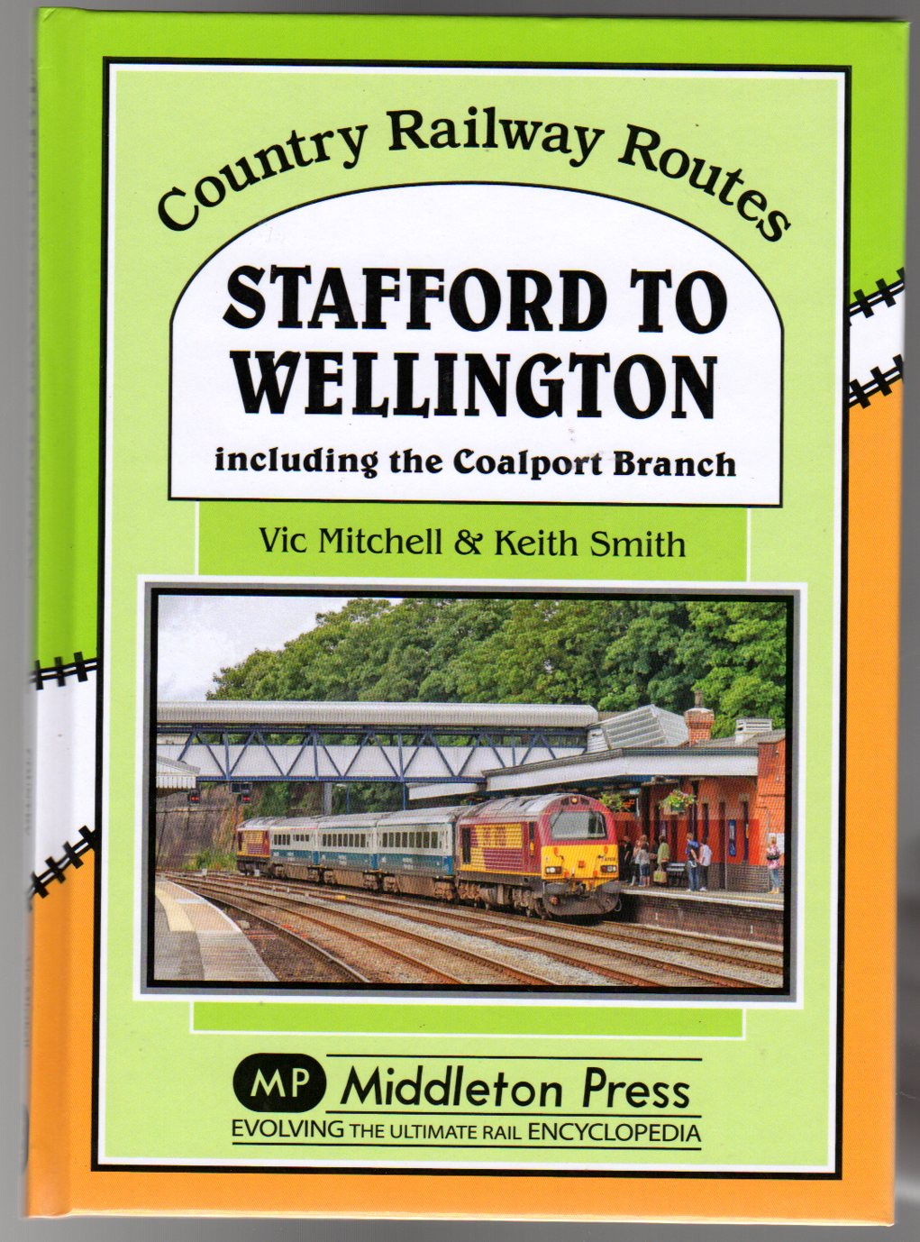 Image for Stafford to Wellington : Including the Coalport Branch (SIGNED COPY)