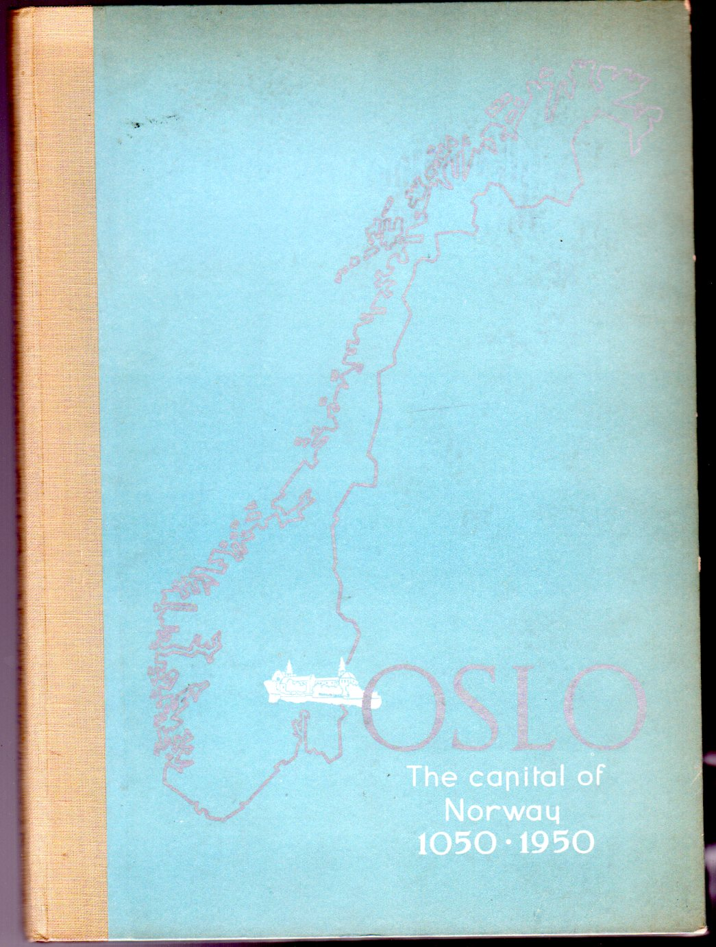 Image for Oslo : The Capital Of Norway 1050-1950