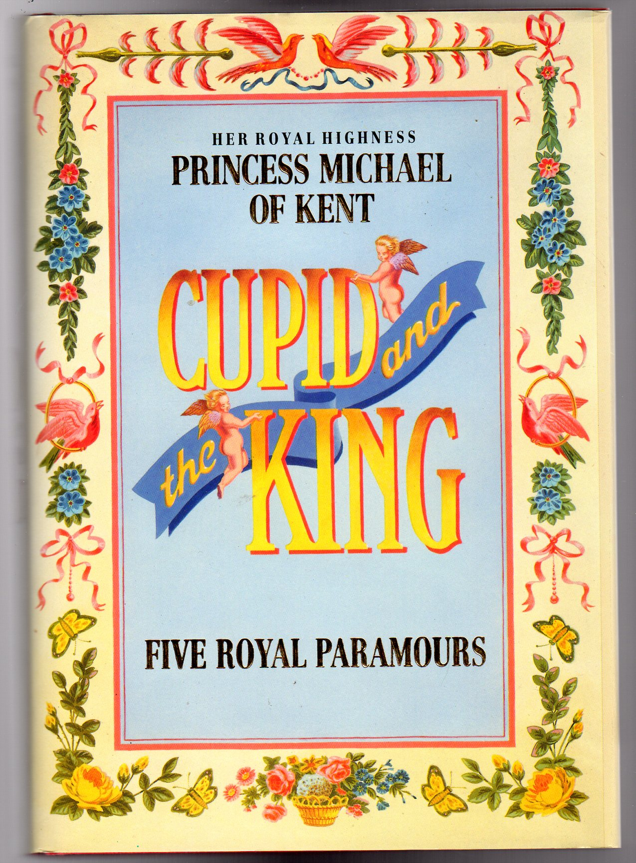 Image for Cupid and the King: Five Royal Paramours  - SIGNED COPY