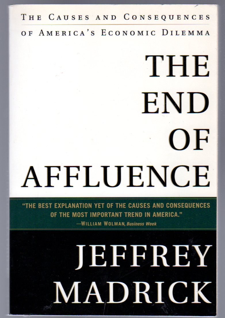 Image for The End of Affluence :The Causes and Consequences of America's Economic Dilemma